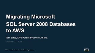 Migrating Microsoft SQL Server 2008 Databases to AWS - AWS Online Tech Talks
