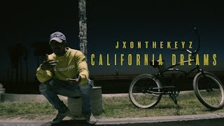 JXONTHEKEYZ - California Dreams (Shot by @YcFilms)