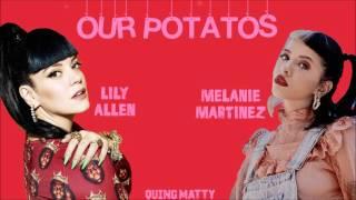 Lily Allen & Melanie Martinez - Our Potatos (Mashup)