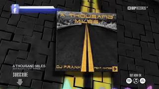 DJ F.R.A.N.K Feat. Nynde - A Thousand Miles (Official Music Video) (HD) (HQ)
