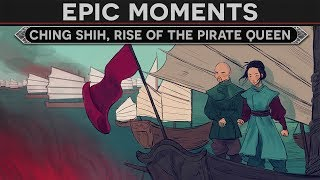 Epic Moments in History - Ching Shih, Rise of the Pirate Queen