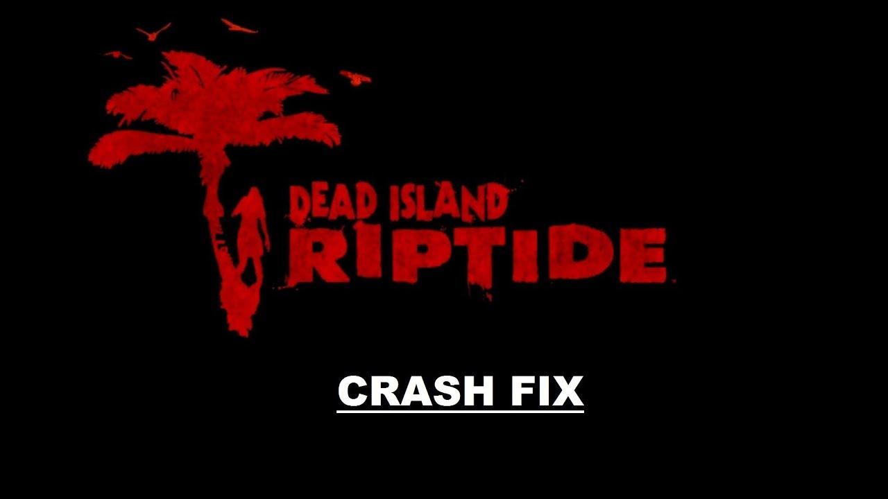 Dead Island Crash Fix