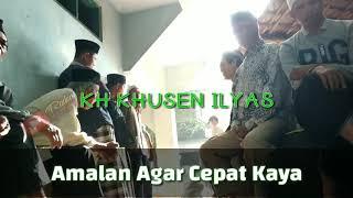 Gambar cover Amalan agar cepat Kaya - KH KHUSEN ILYAS 01022019