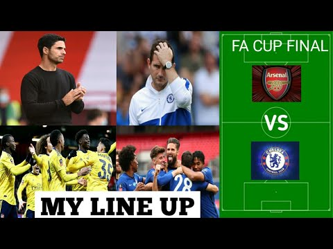 Arsenal vs Chelsea FA Cup Final Preview | My Line Up