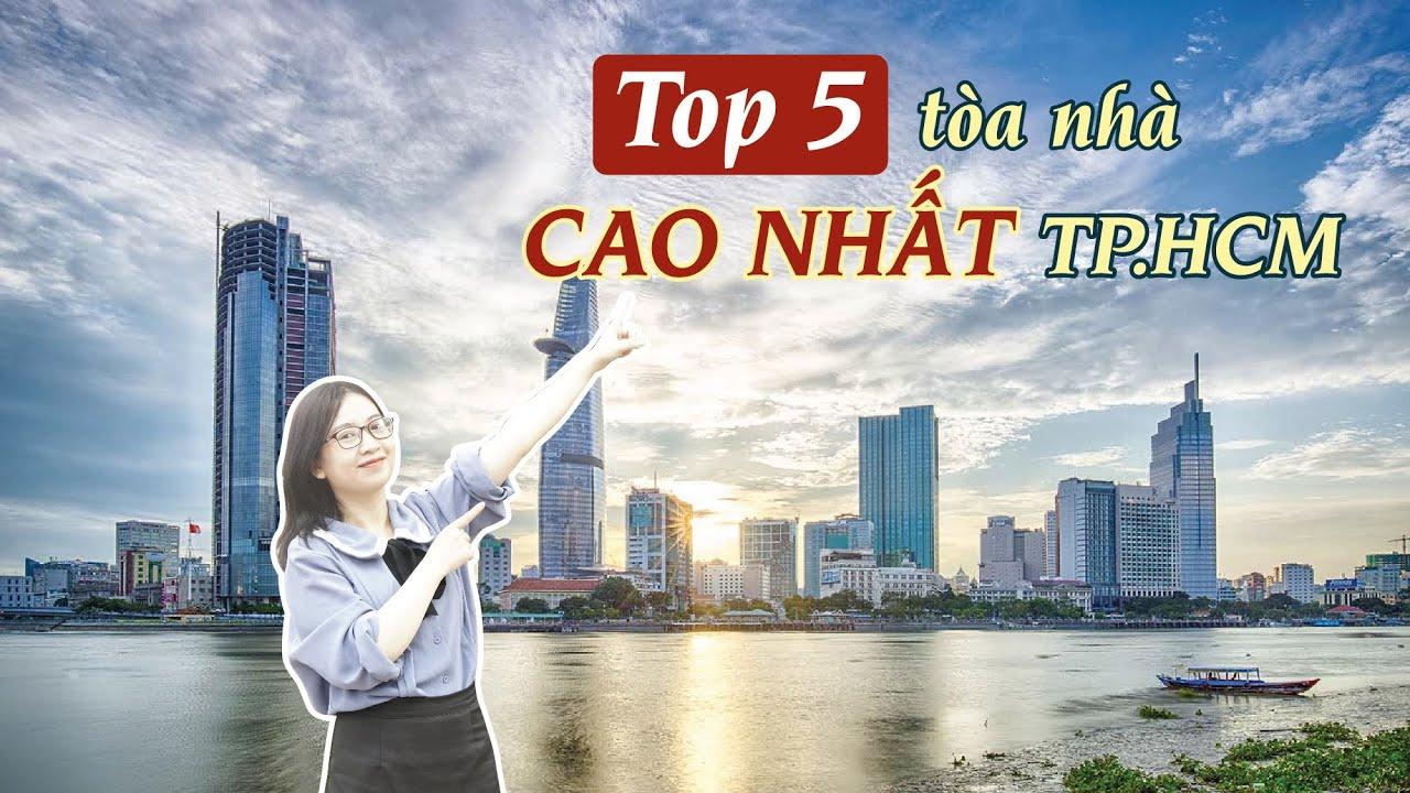Những CON SỐ sẽ khiến bạn BẤT NGỜ về TOP 5 tòa nhà CAO NHẤT TP.HCM | CAFELAND