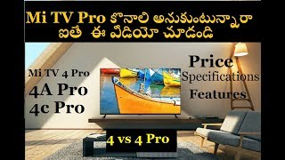 Mi TV 4 Pro , 4A Pro, 4C Pro Specifications, Features, Price - My Views in Telugu