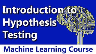 Machine Learning #53 Hypothesis Testing: An Introduction