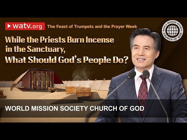 The Feast of Trumpets and the Prayer Week | World Mission Society Church of God