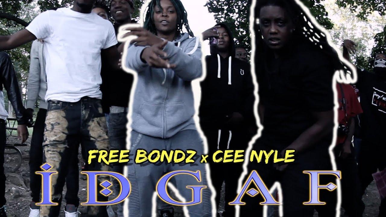 Free Bondz x Cee Nyle - IDGAF