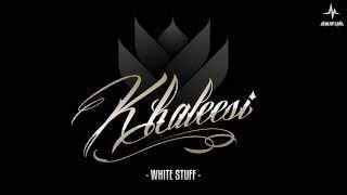 Khaleesi - White Stuff [EOL006]
