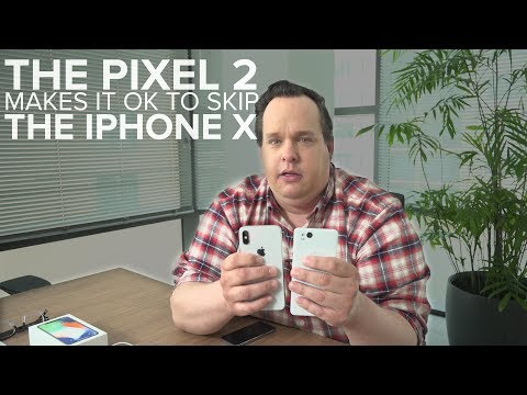 Why you should skip the iPhone X and upgrade to a Pixel 2
