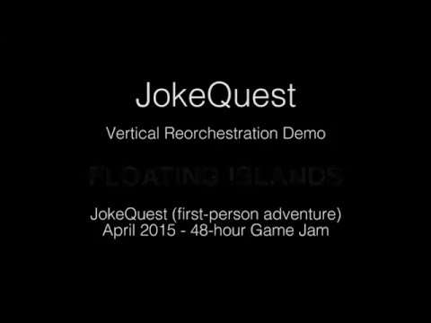 JokeQuest (Game Jam 2015) - Gameplay Themes (Vertical Reorchestration Demo)