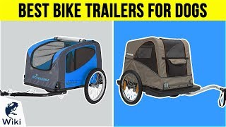 10 Best Bike Trailers For Dogs 2018