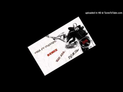 tyga ft pleazer  remix bad azz dj m star