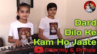 Dard Dilo Ke - By Charmy & Prince