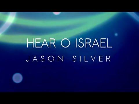 Hear O Israel (Shema) Song, Based on Mark 12:29-31 by Jason Silver