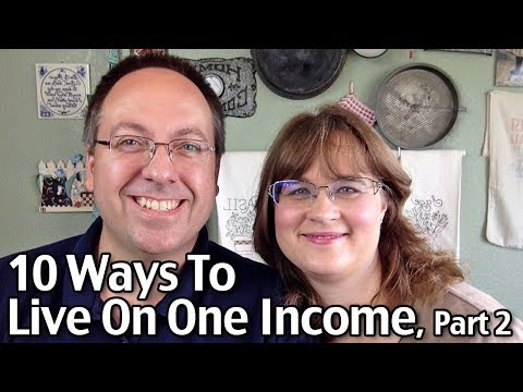 10 Ways To Live On One Income, Part 2!