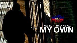 Kev Lo Ft Bklyn Bigz - My Own | Dir. By @HaitianPicasso
