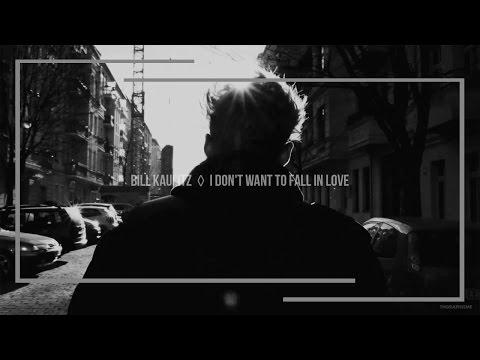 Bill Kaulitz  ◊  I dont want to fall in love