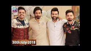 Salam Zindagi With Faysal Qureshi -  Fiza Shoaib & Noman Habib - 30th July 2018