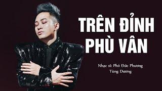 Trên Đỉnh Phù Vân - Tùng Dương | Ca nhạc trữ tình quê hương hay nhất