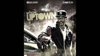 Camron - Oughta Know By Now Ft. Vado - (Im From Uptown Mixtape)