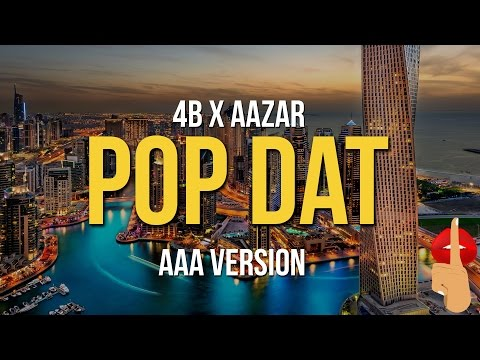 4B x Aazar - Pop Dat (AAA Version)
