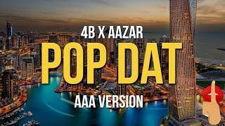 4b x aazar   pop dat aaa version