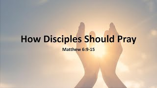 "COTR Live Stream 9-12-2021: ""How Disciples Should Pray"""