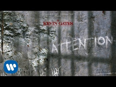 Kevin Gates - Attention [Official Audio]