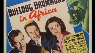 Bulldog Drummond in Africa (1938) Crime Thriller, Starring John Howard