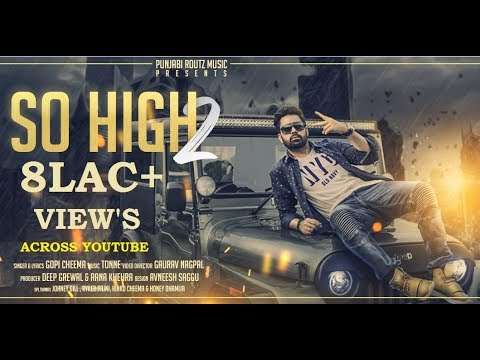 So High 2 | Official Music Video |Gopi  Cheema ft.Tonne | Punjabi Routz
