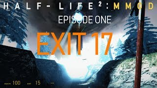 Half-Life 2: Episode One MMod - EXIT 17 #5 (Hard Difficulty)
