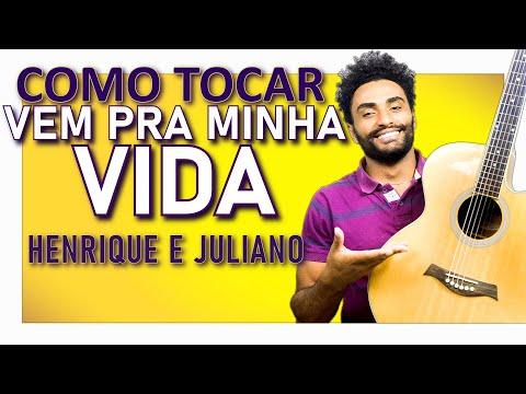 COMO TOCAR - Vem Pra Minha Vida Henrique e Juliano