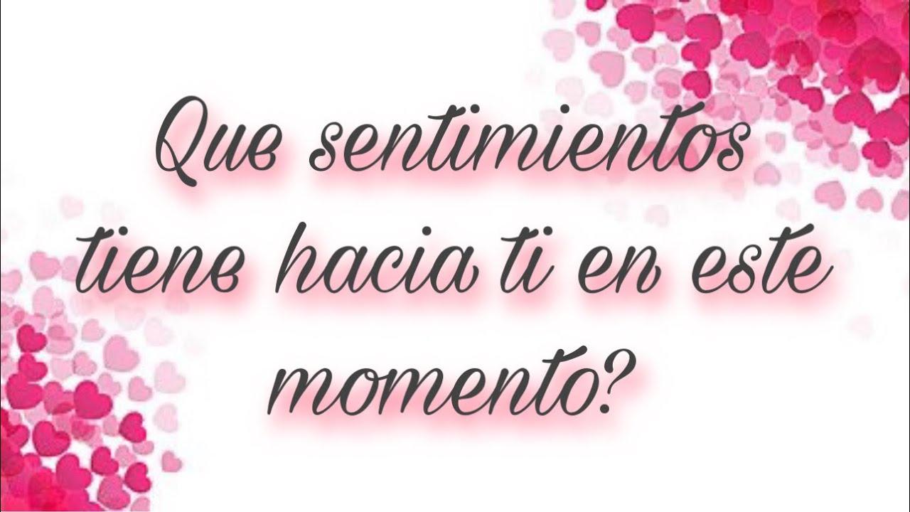 💘 QUE SENTIMIENTOS TIENE HACIA TI EN ESTE MOMENTO?...PERSONA ESPECIAL/EX