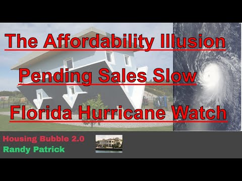 housing-bubble-2.0---the-affordability-illusion---pending-home-sales-slow---fl-hurricane-watch