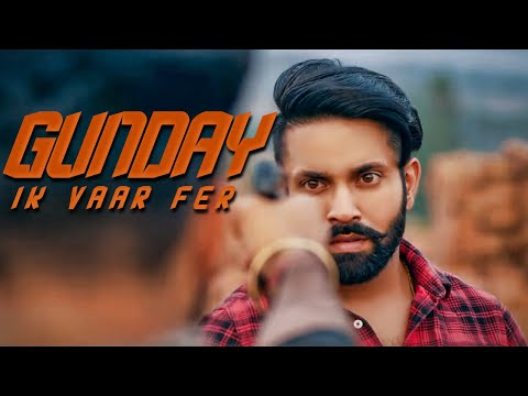 Gunday Ik Vaar Fer | Official Trailer | Dilpreet Dhillon Feat. Baani Sandhu | Full Video Out Now