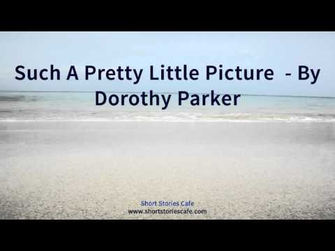 Such a Pretty Little Picture    by Dorothy Parker