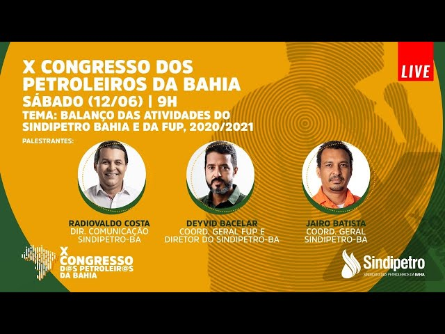 Balanço das Atividades do Sindipetro Bahia e FUP, 2020/2021 - X Congresso