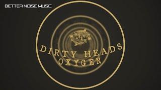 Miniatura do vídeo Dirty Heads - Oxygen (Official Lyric Video)