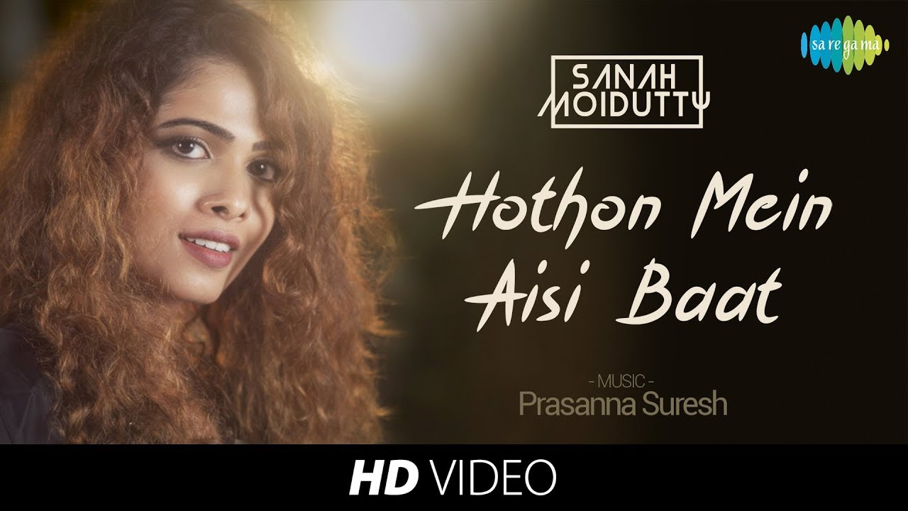 Download Hothon Mein Aisi Baat   Recreated   Sanah Moidutty