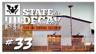 NEW BASE, NEW HOME! | State of Decay Gameplay Part 33 - Year One Survival Edition Walkthrough