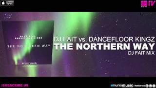 DJ Fait vs Dancefloor Kingz - The Northern Way (DJ Fait Mix)