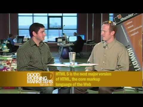 HTML 5: What Does It Mean For Your Website? :: Good Morning Marketers (ep 305)