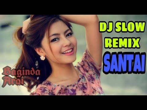 DJ CANTIK SLOW REMIX MANTAB BUAT SANTAI