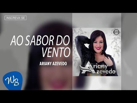 Ariany Azevedo - Ao Sabor do Vento (Vol. 1) [Áudio Oficial]