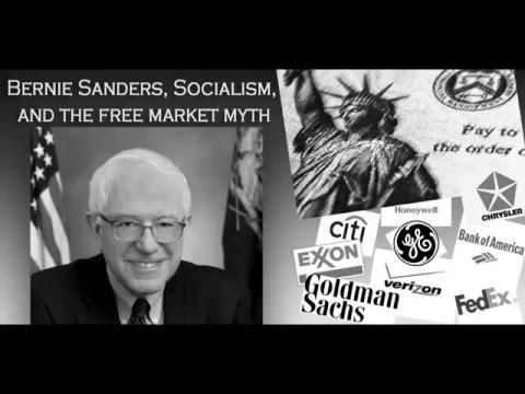 Bernie Sanders, Socialism, and the free-market myth