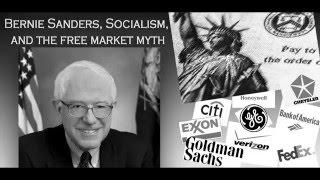 Bernie Sanders, Socialism, and the free-market myth