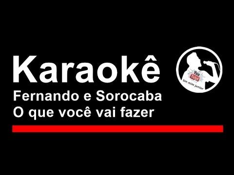 Fernando e Sorocaba O que voce vai fazer Karaoke
