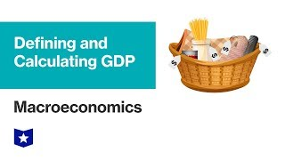 Defining and Measuring GDP | Macroeconomics